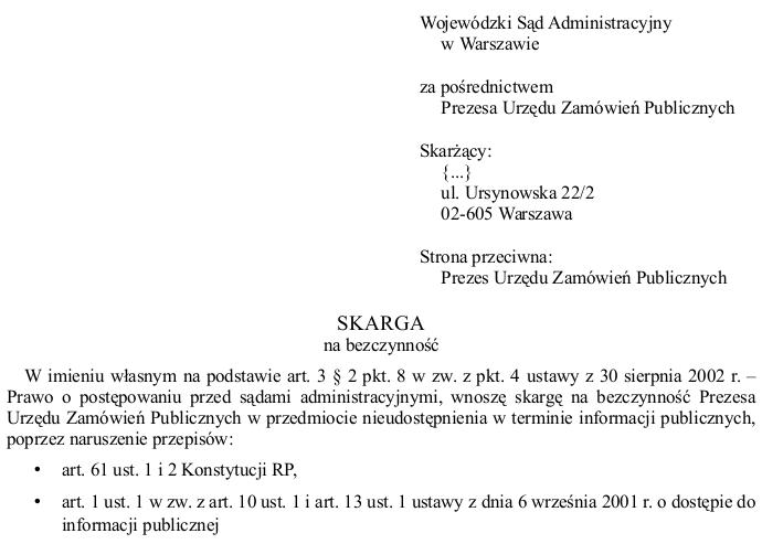 Myślę, że Prezes Urzędu Zamówień Publicznych nie dał mi innej możliwości niż skierowanie sprawy do Wojewódzkiego Sądu Administracyjnego celem dochodzenia moich praw.